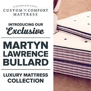 Custom Comfort Mattress Martyn Lawrence Bullard Campaign